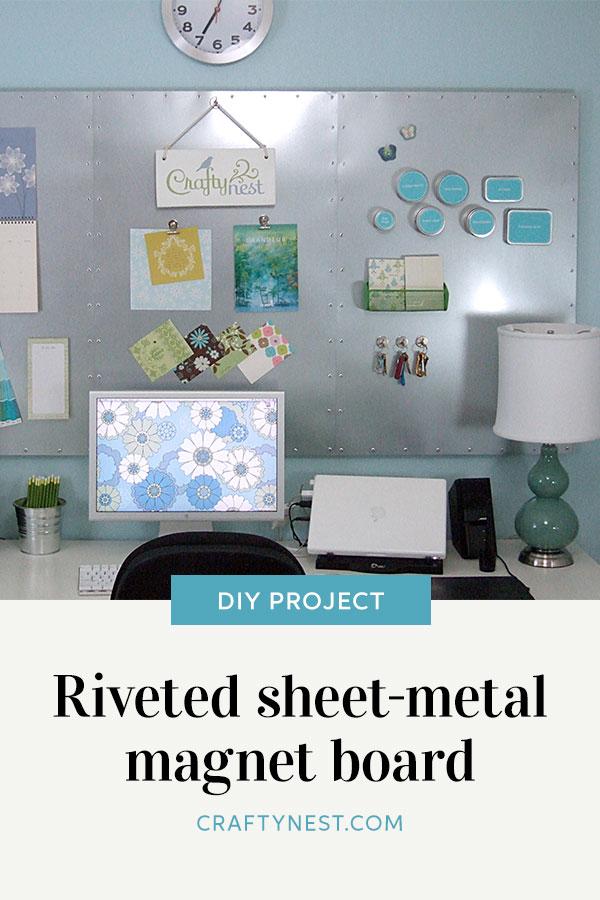 Crafty Nest riveted sheet-metal magnet board Pinterest photo